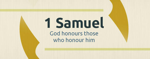1 Samuel: God Honours Those Who Honour Him