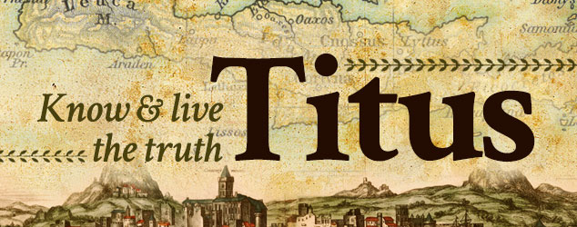 Titus: Know and Live the Truth