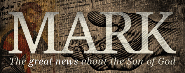 Mark: The great news about the Son of God