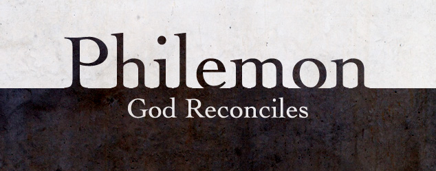 Philemon: God reconciles