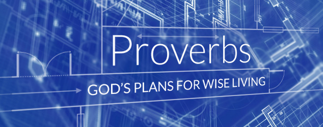 Proverbs: God's plans for wise living