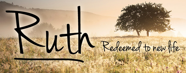 Ruth: Redeemed to new life